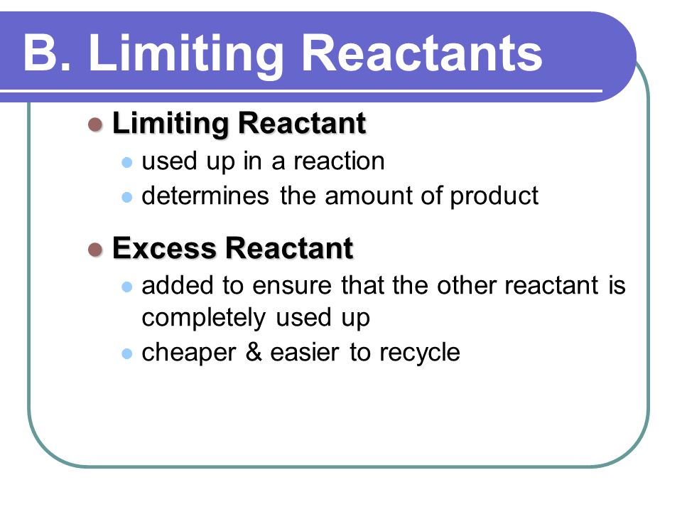 B. Limiting Reactants Limiting Reactant Excess Reactant