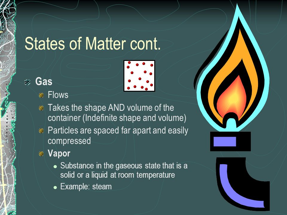 States of Matter cont. Gas Flows
