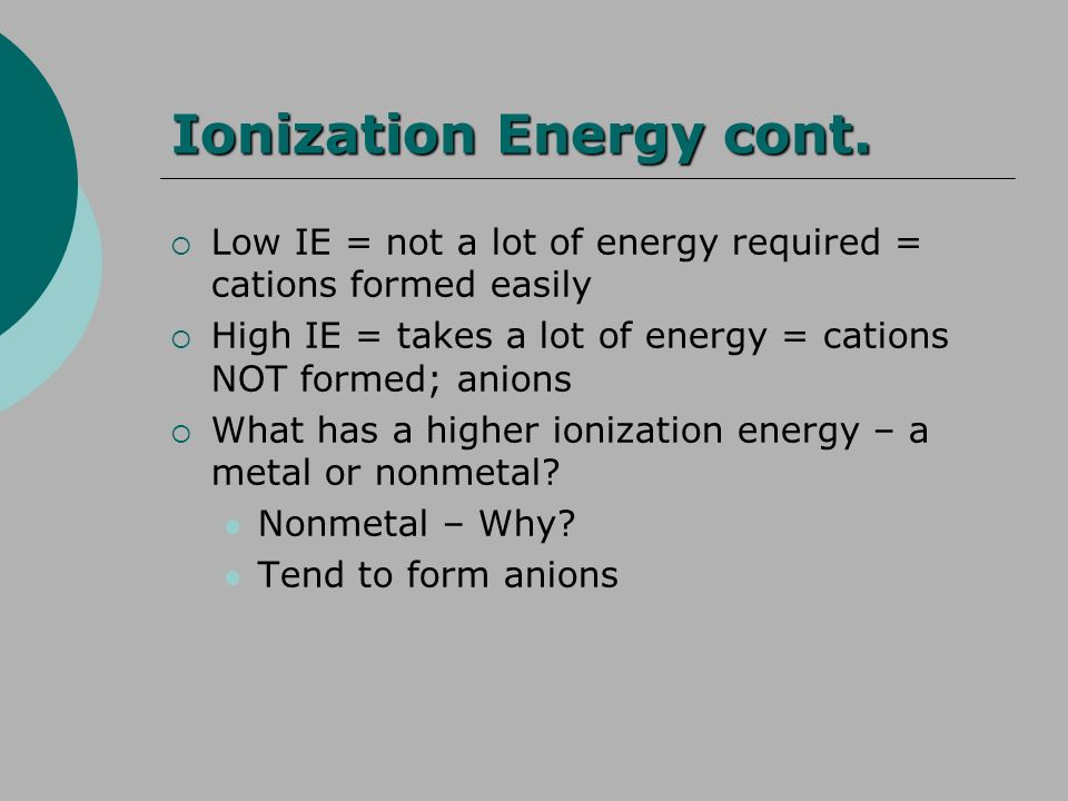 Ionization Energy cont.
