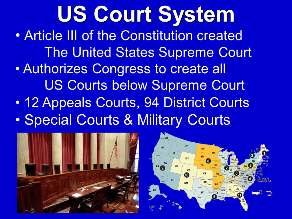 US Court System Article III of the Constitution created The United States Supreme Court.