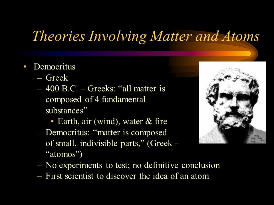 Theories Involving Matter and Atoms