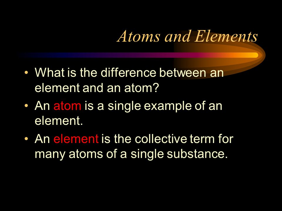 Atoms and Elements What is the difference between an element and an atom An atom is a single example of an element.