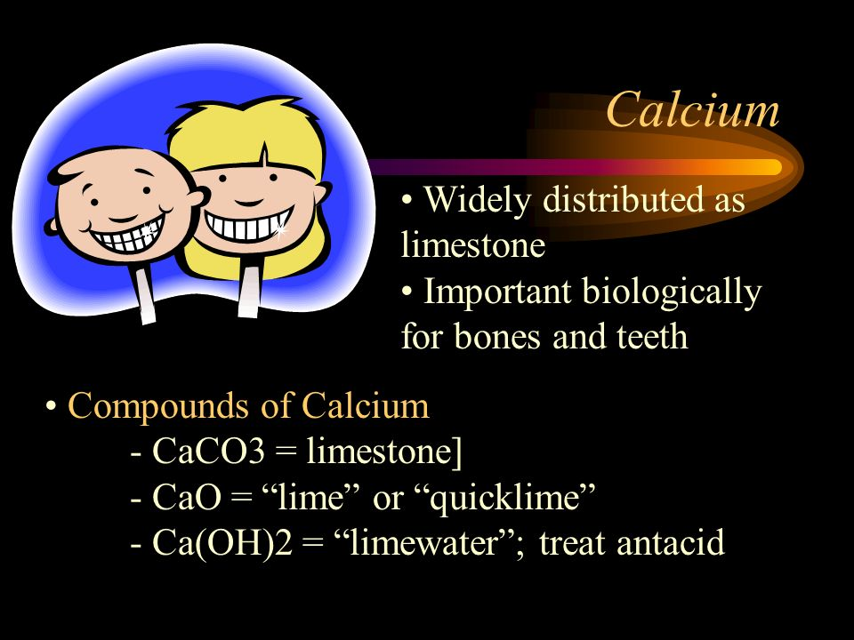 Calcium Widely distributed as limestone