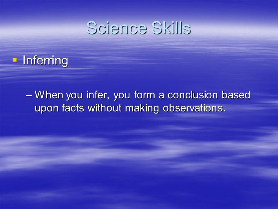 Science Skills Inferring