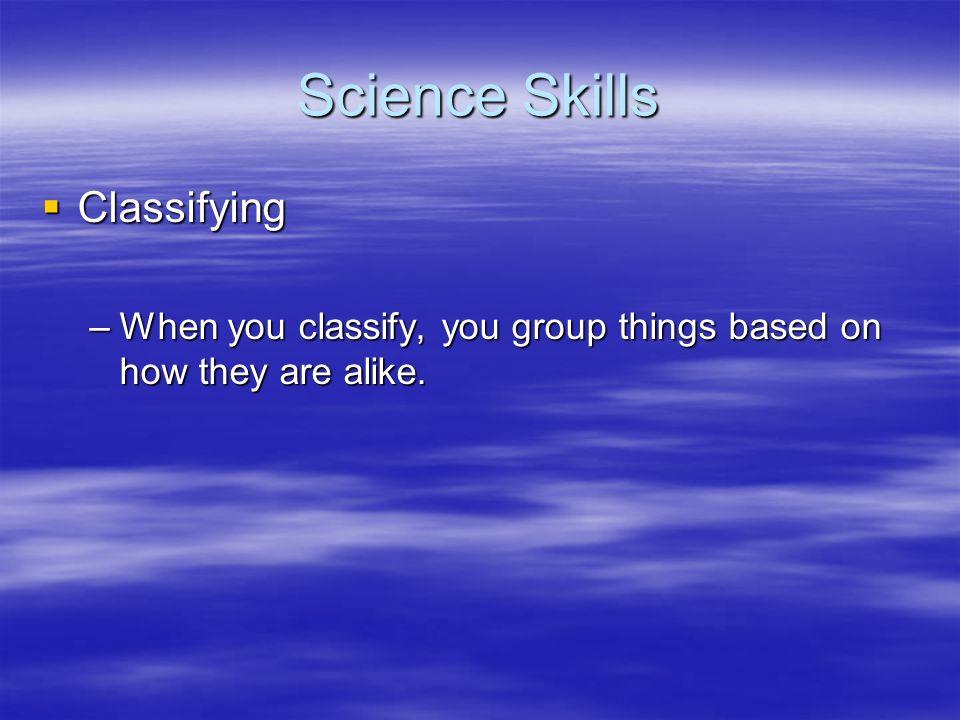 Science Skills Classifying