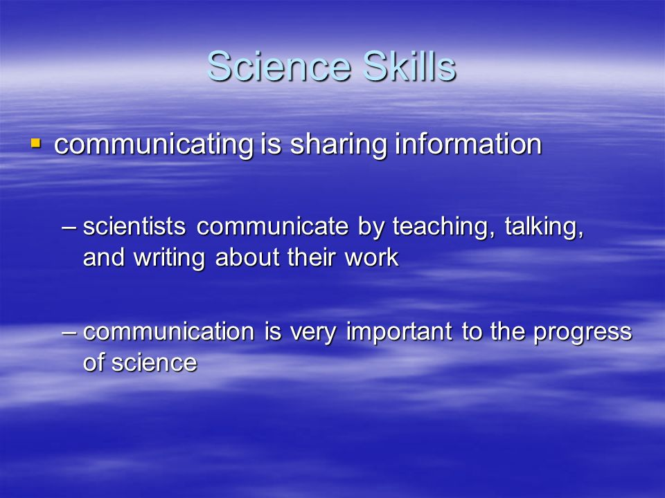 Science Skills communicating is sharing information