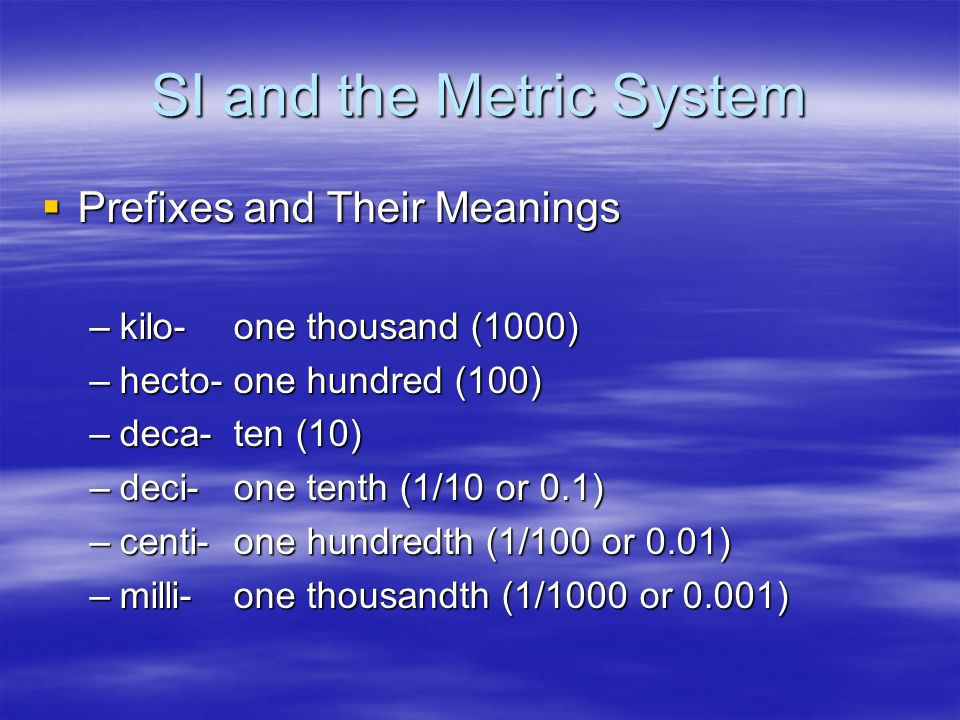 SI and the Metric System