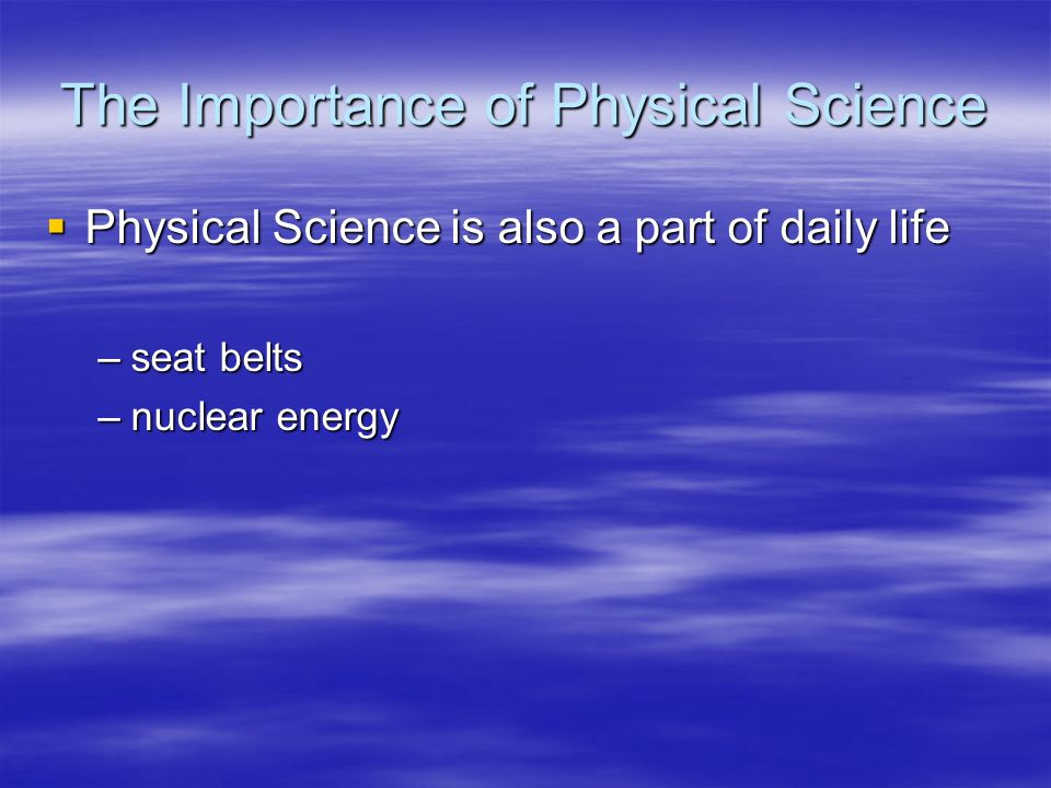 The Importance of Physical Science