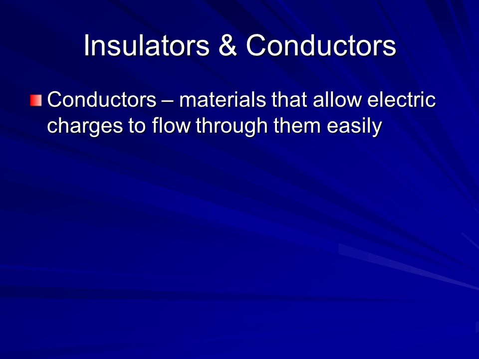 Insulators & Conductors
