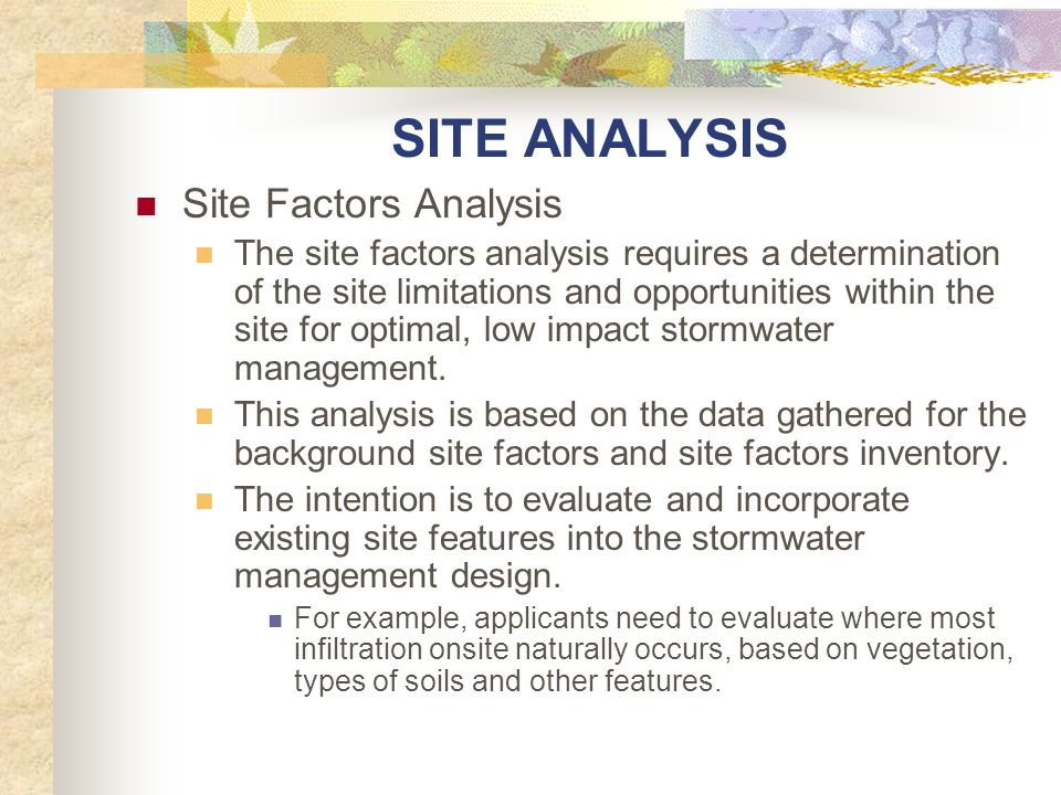 SITE ANALYSIS Site Factors Analysis