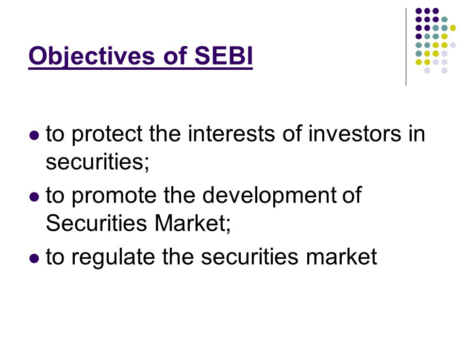 role of sebi The role of securities & exchange board of india (sebi) towards sebi's role to regulate mutual funds the role of sebi can be understood from the following.