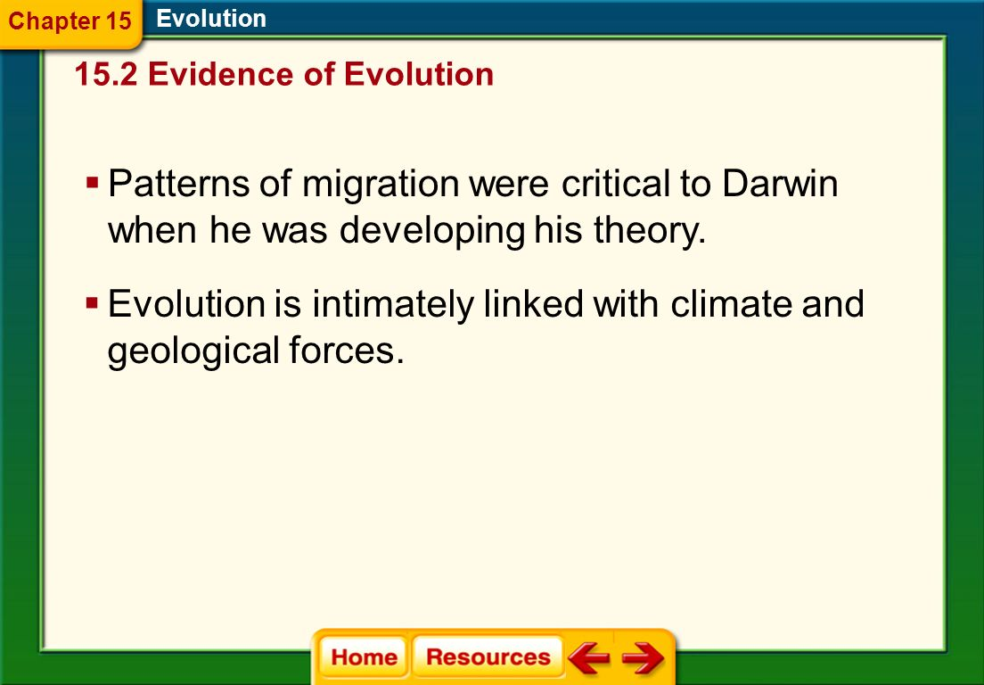 Evolution is intimately linked with climate and geological forces.