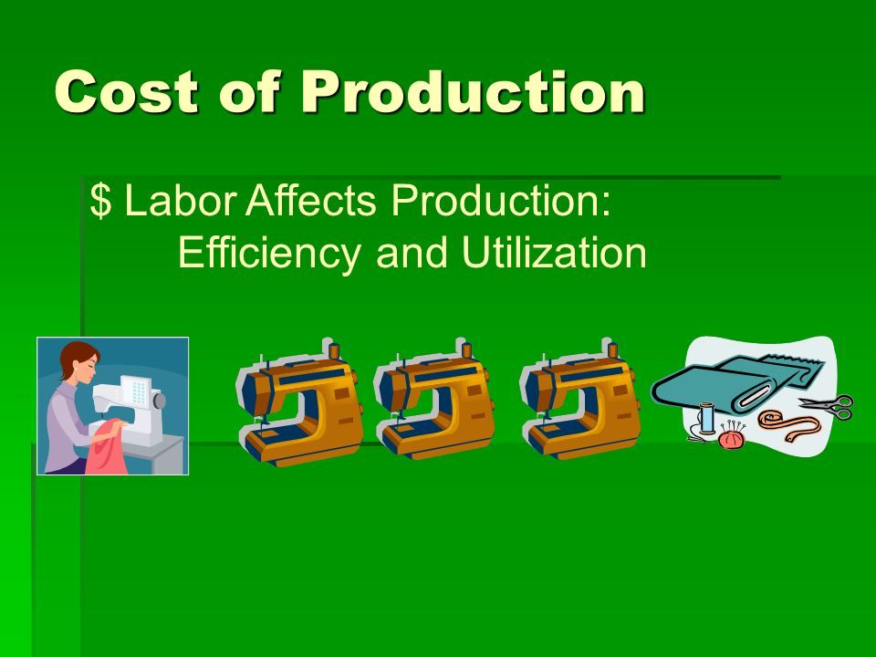 Cost of Production Labor Affects Production: Efficiency and Utilization