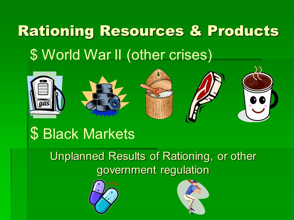Rationing Resources & Products