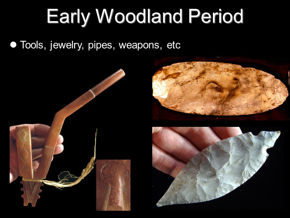 Early Woodland Period Tools, jewelry, pipes, weapons, etc 21