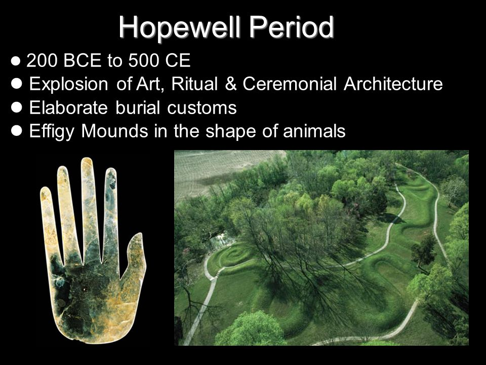 Hopewell Period Explosion of Art, Ritual & Ceremonial Architecture
