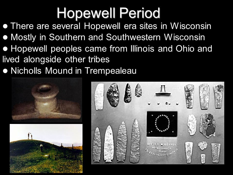 Hopewell Period Mostly in Southern and Southwestern Wisconsin
