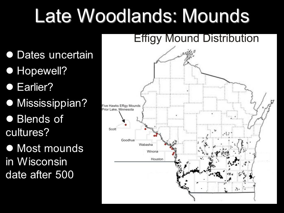 Late Woodlands: Mounds