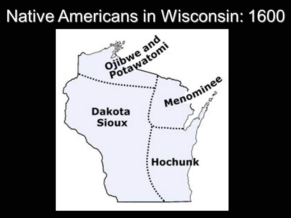 Native Americans in Wisconsin: 1600