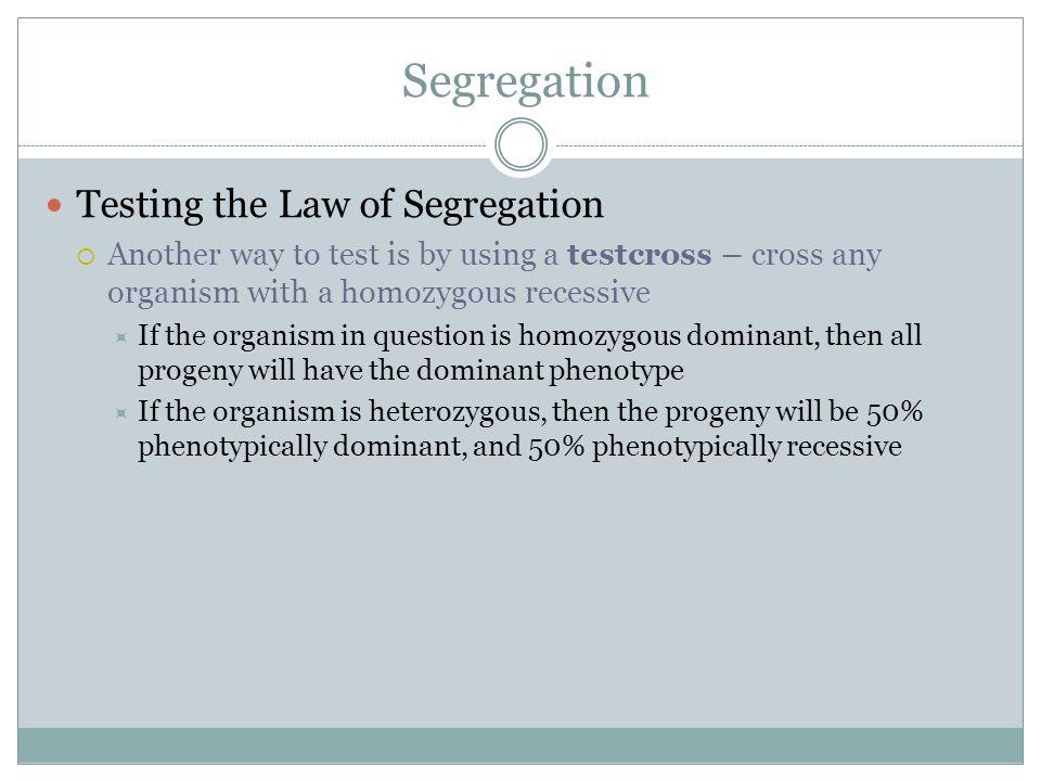 Segregation Testing the Law of Segregation