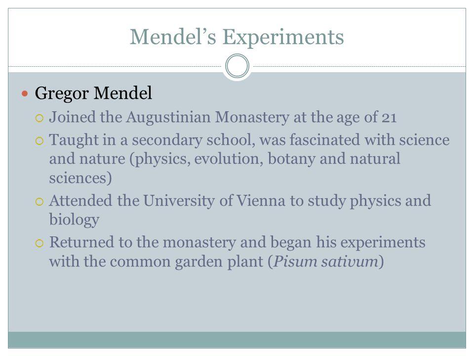 Mendel's Experiments Gregor Mendel