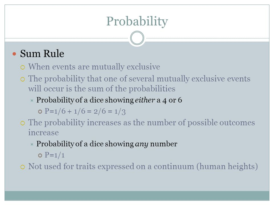 Probability Sum Rule When events are mutually exclusive