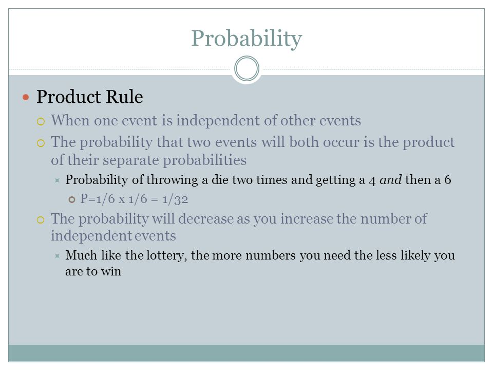 Probability Product Rule When one event is independent of other events