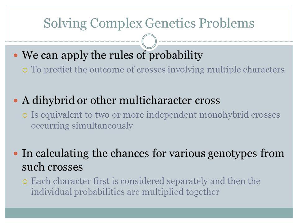 Solving Complex Genetics Problems