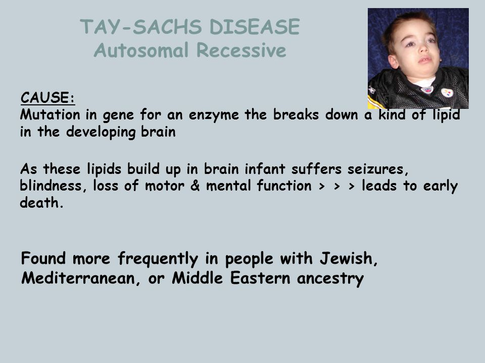 TAY-SACHS DISEASE Autosomal Recessive
