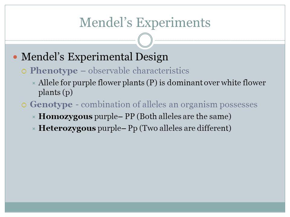 Mendel's Experiments Mendel's Experimental Design