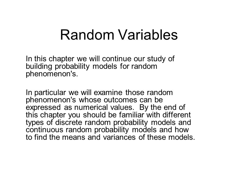 Random Variables In this chapter we will continue our study of building probability models for random phenomenon s.