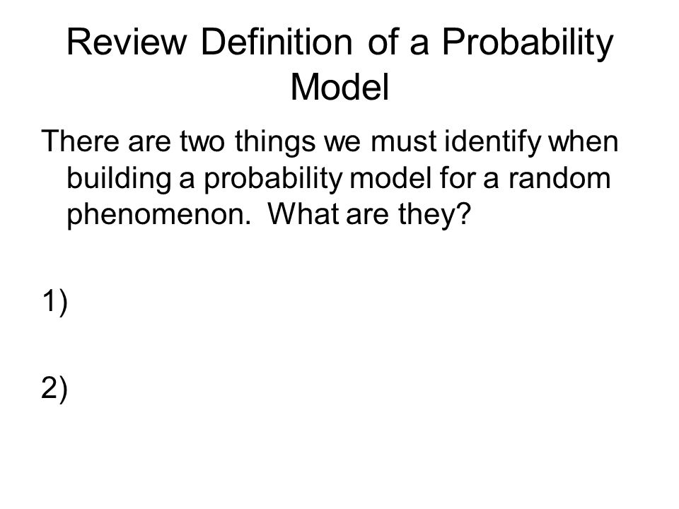 Review Definition of a Probability Model