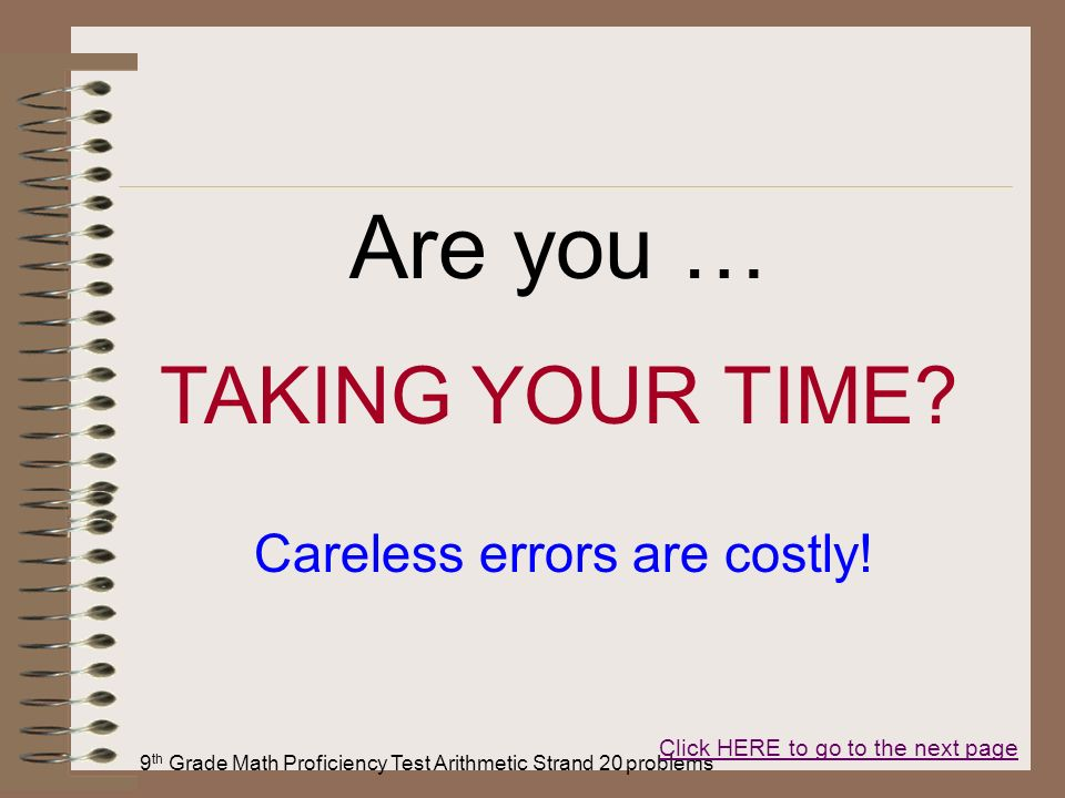 Are you … TAKING YOUR TIME Careless errors are costly!