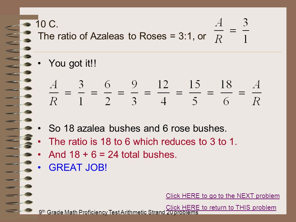 10 C. The ratio of Azaleas to Roses = 3:1, or