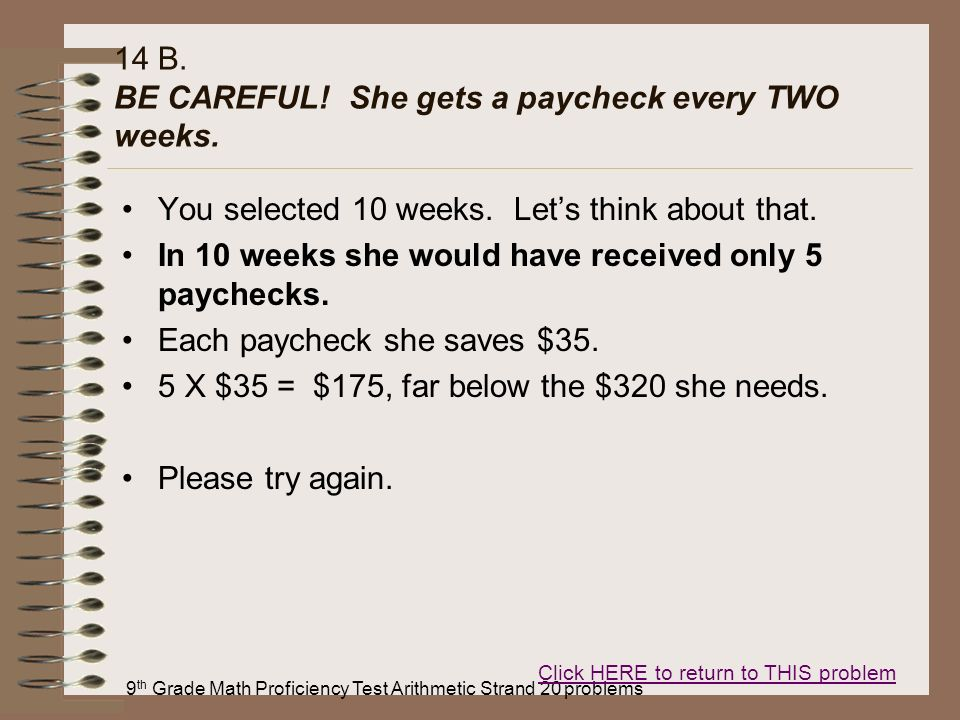 14 B. BE CAREFUL! She gets a paycheck every TWO weeks.