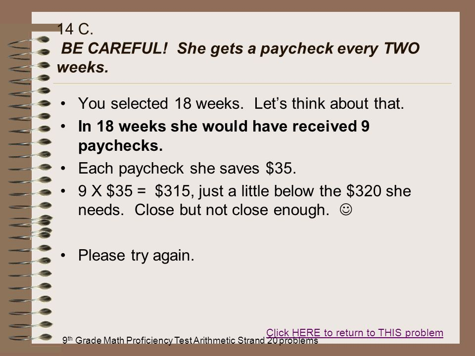 14 C. BE CAREFUL! She gets a paycheck every TWO weeks.