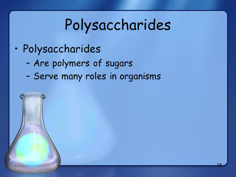 Polysaccharides Polysaccharides Are polymers of sugars