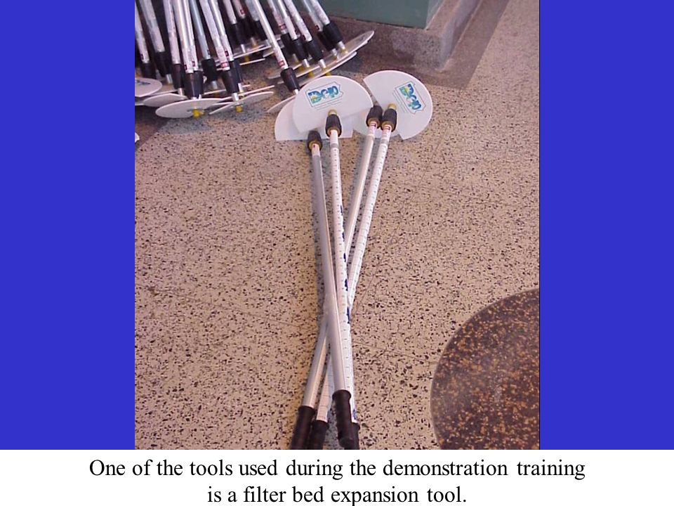 One of the tools used during the demonstration training is a filter bed expansion tool.