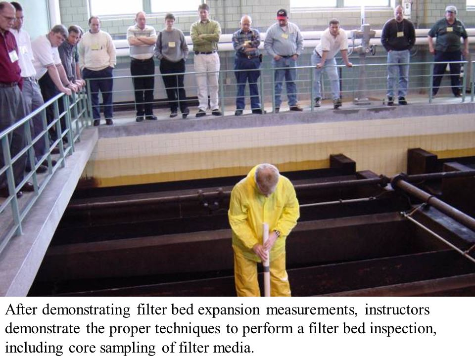 After demonstrating filter bed expansion measurements, instructors demonstrate the proper techniques to perform a filter bed inspection, including core sampling of filter media.
