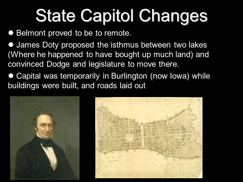 State Capitol Changes Belmont proved to be to remote.