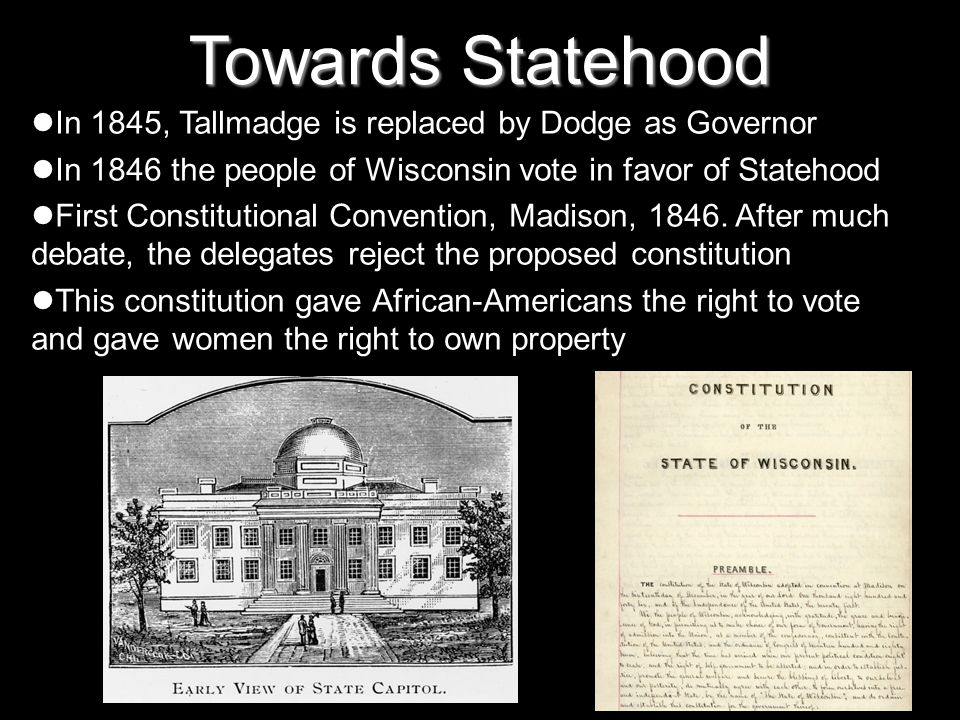 Towards Statehood In 1845, Tallmadge is replaced by Dodge as Governor