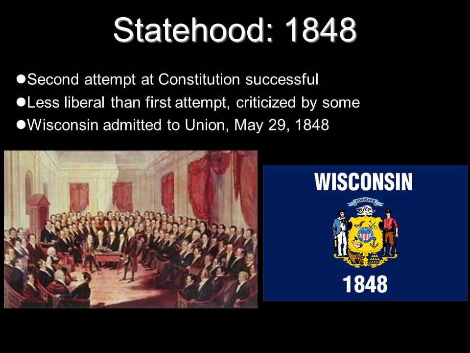 Statehood: 1848 Second attempt at Constitution successful