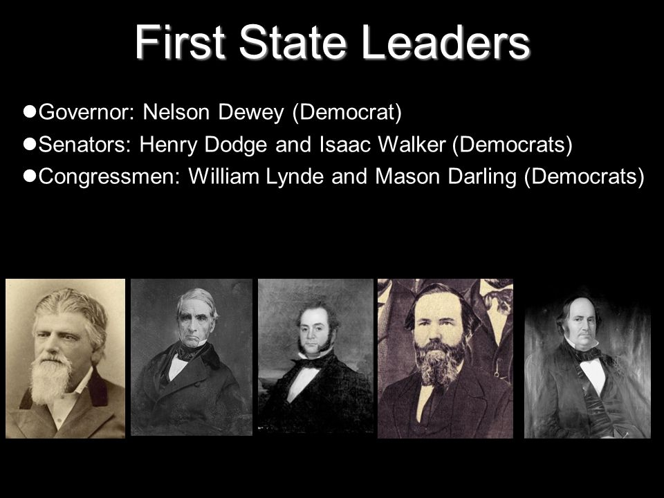 First State Leaders Governor: Nelson Dewey (Democrat)