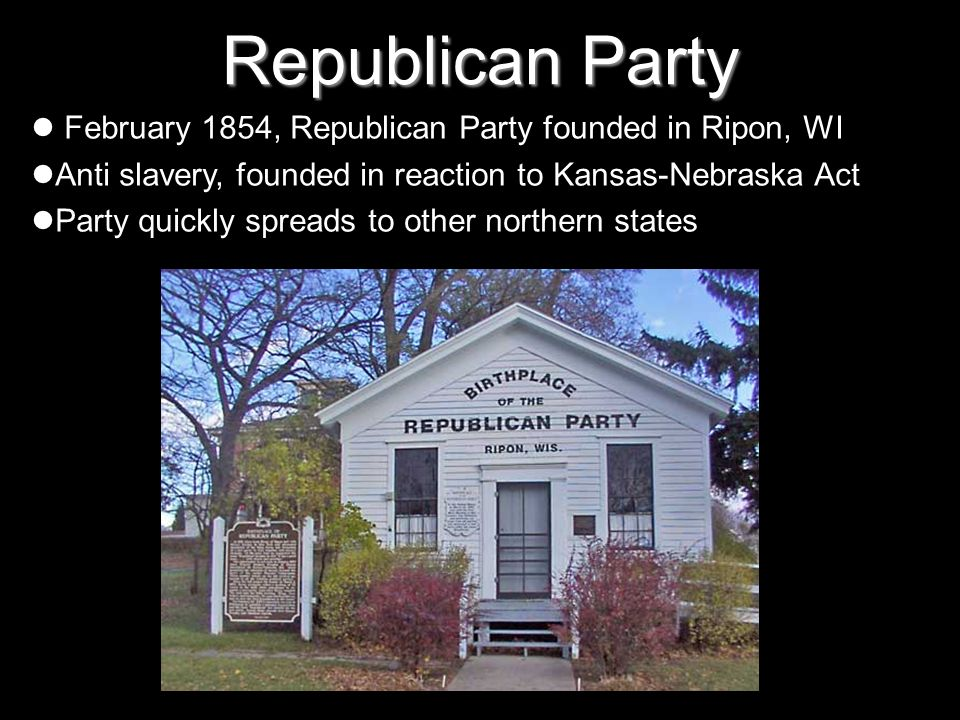 Republican Party February 1854, Republican Party founded in Ripon, WI