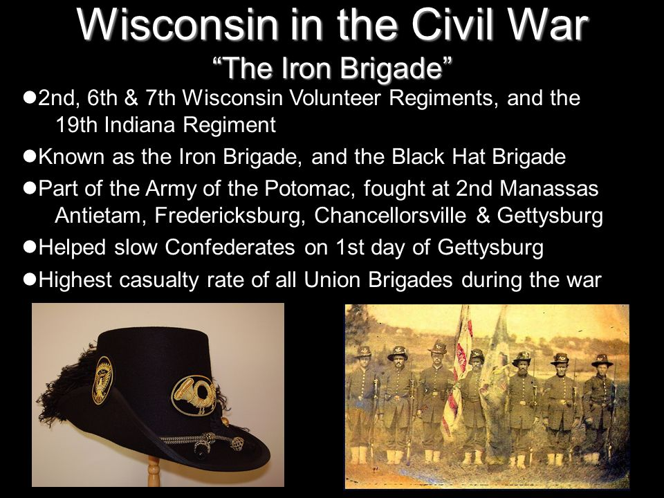 Wisconsin in the Civil War The Iron Brigade