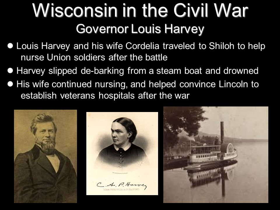 Wisconsin in the Civil War Governor Louis Harvey