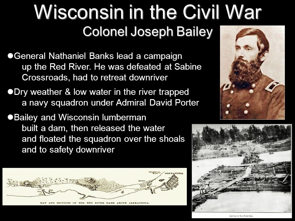 Wisconsin in the Civil War Colonel Joseph Bailey