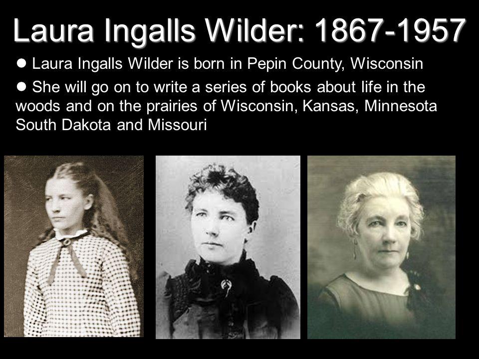 Laura Ingalls Wilder: 1867-1957