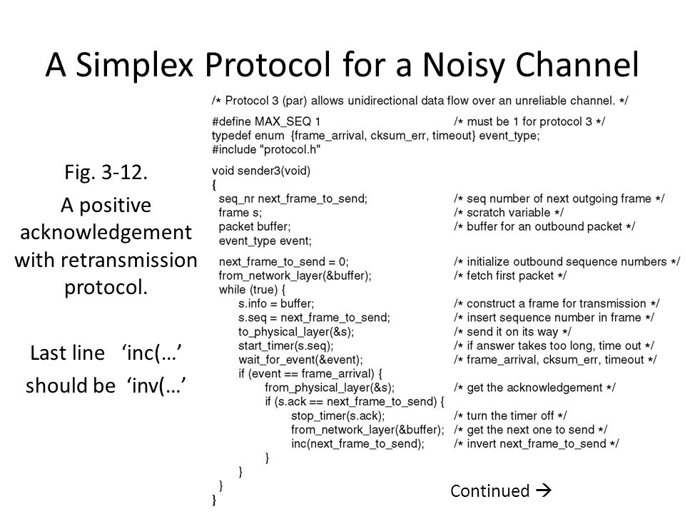 simplex stop and wait protocol for a noisy Data link layer source: powerpoint • an unrestricted simplex protocol • a simplex stop-and-wait protocol • a simplex protocol for a noisy channel.