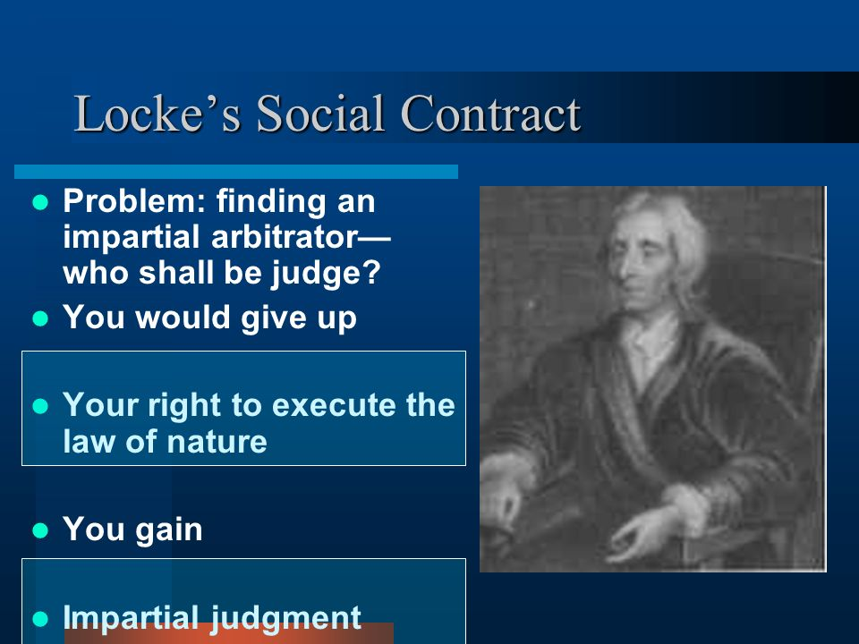 the influence of locke's social contract Get an answer for 'how did montesquieu's view of separation of powers and john locke's theories related to natural law and the social contract influence the founding fathers' and find homework .